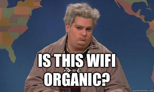 Picture from SNL, with the question: 'Is this WIFI organic?'